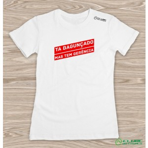 Camiseta Feminina Tá Bagunçado - Branca
