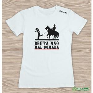 Camiseta Feminina Bruta não, mal domada - Branca