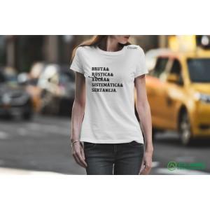 Camiseta Feminina Bruta, Rústica, Xucra - Branca