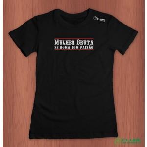 Camiseta Feminina Mulher Bruta se doma com paixão - preta