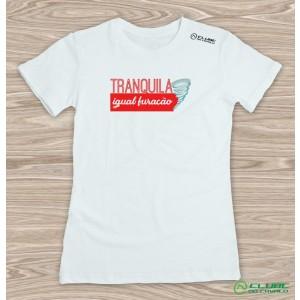 Camiseta Feminina Tranquila Igual Furacão - branca