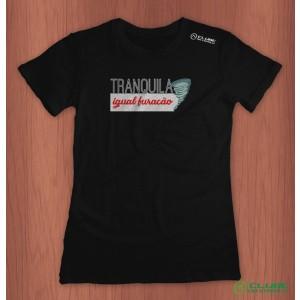 Camiseta Feminina Tranquila Igual Furacão - preta